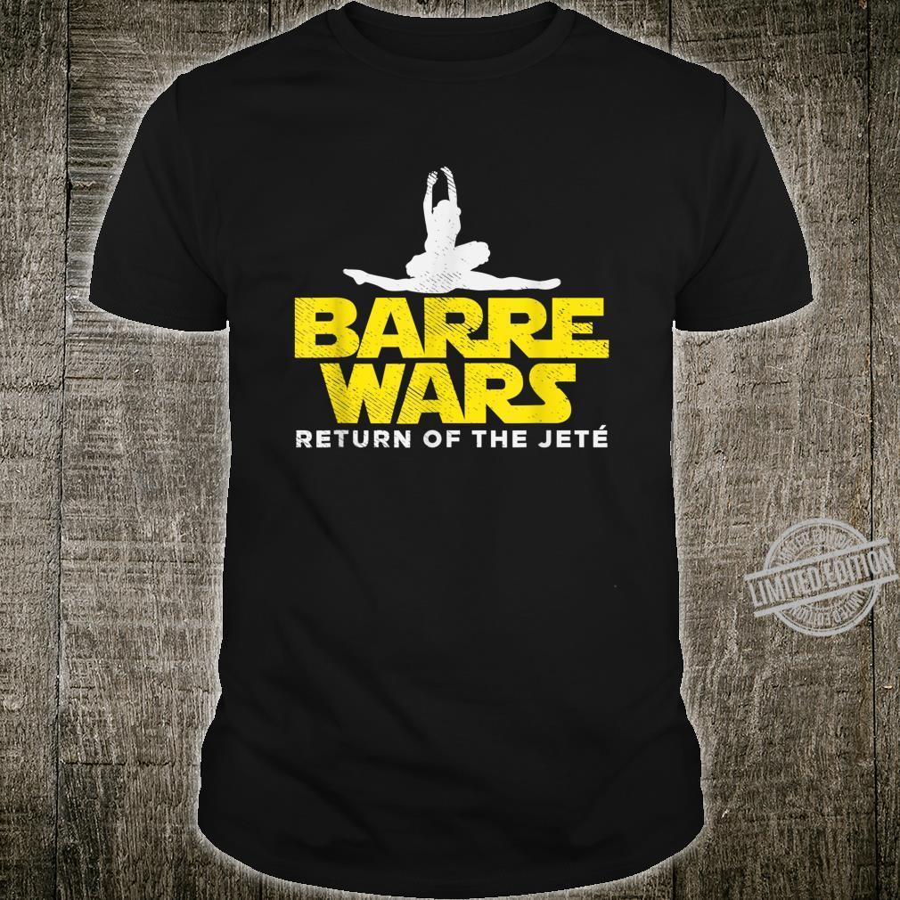 Barre Wars Return Of The Jeté Ballerina Ballet Tänzerin Shirt