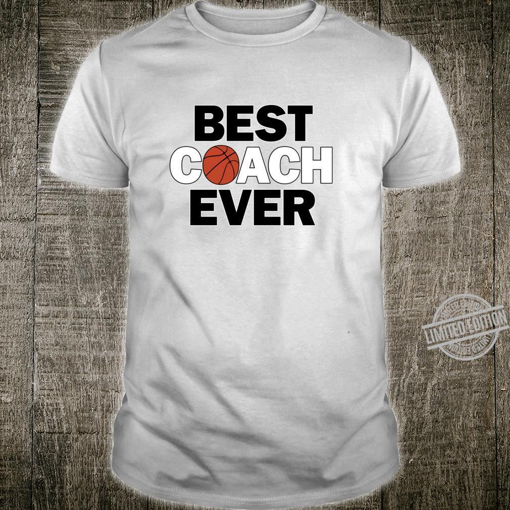 Basketball Coaches BEST COACH EVER Sports Team Shirt
