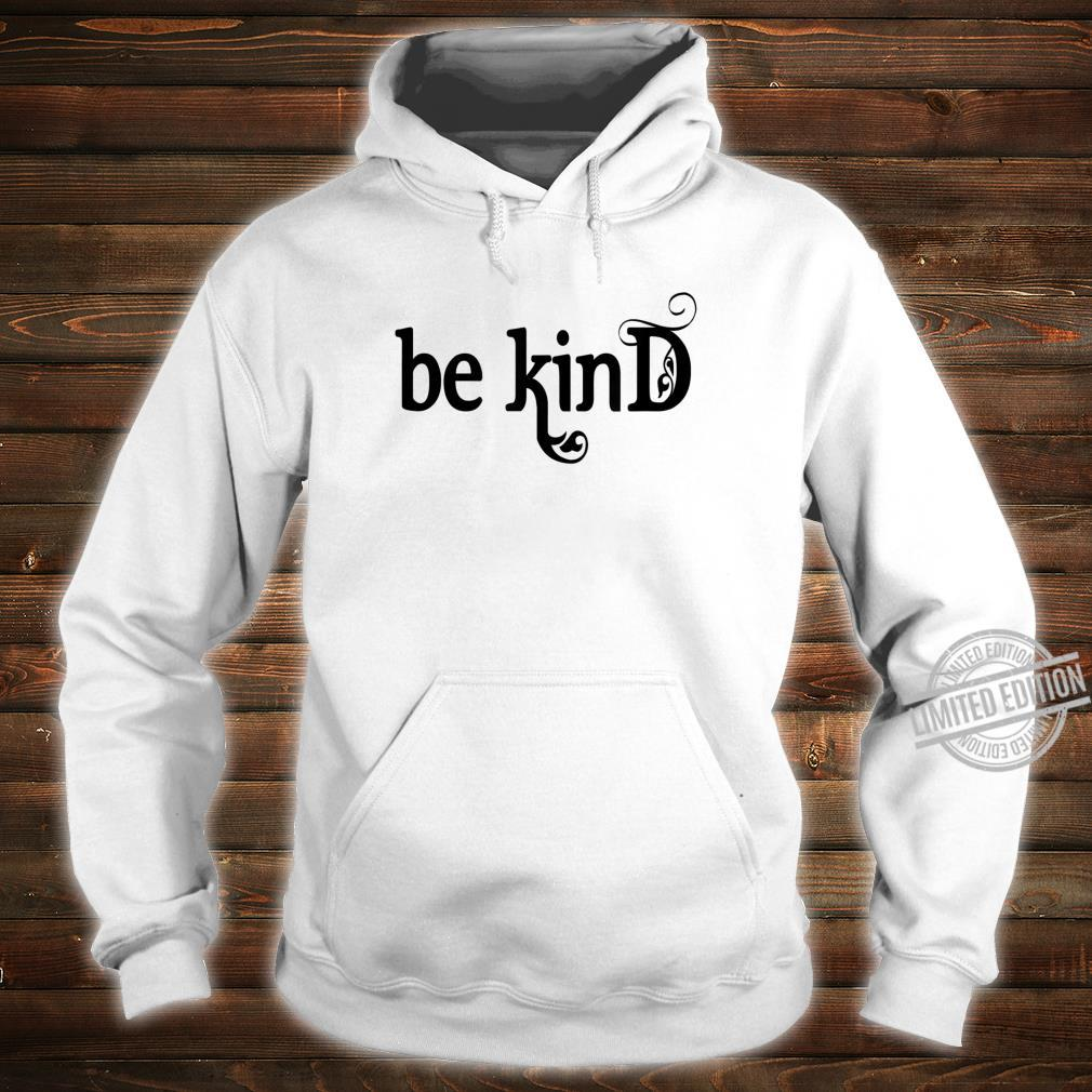 Be Kind, Inspirational, Motivational Shirt hoodie