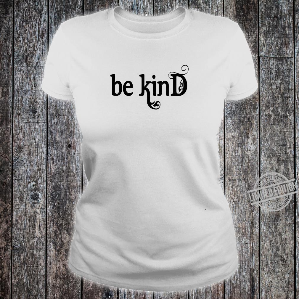 Be Kind, Inspirational, Motivational Shirt ladies tee