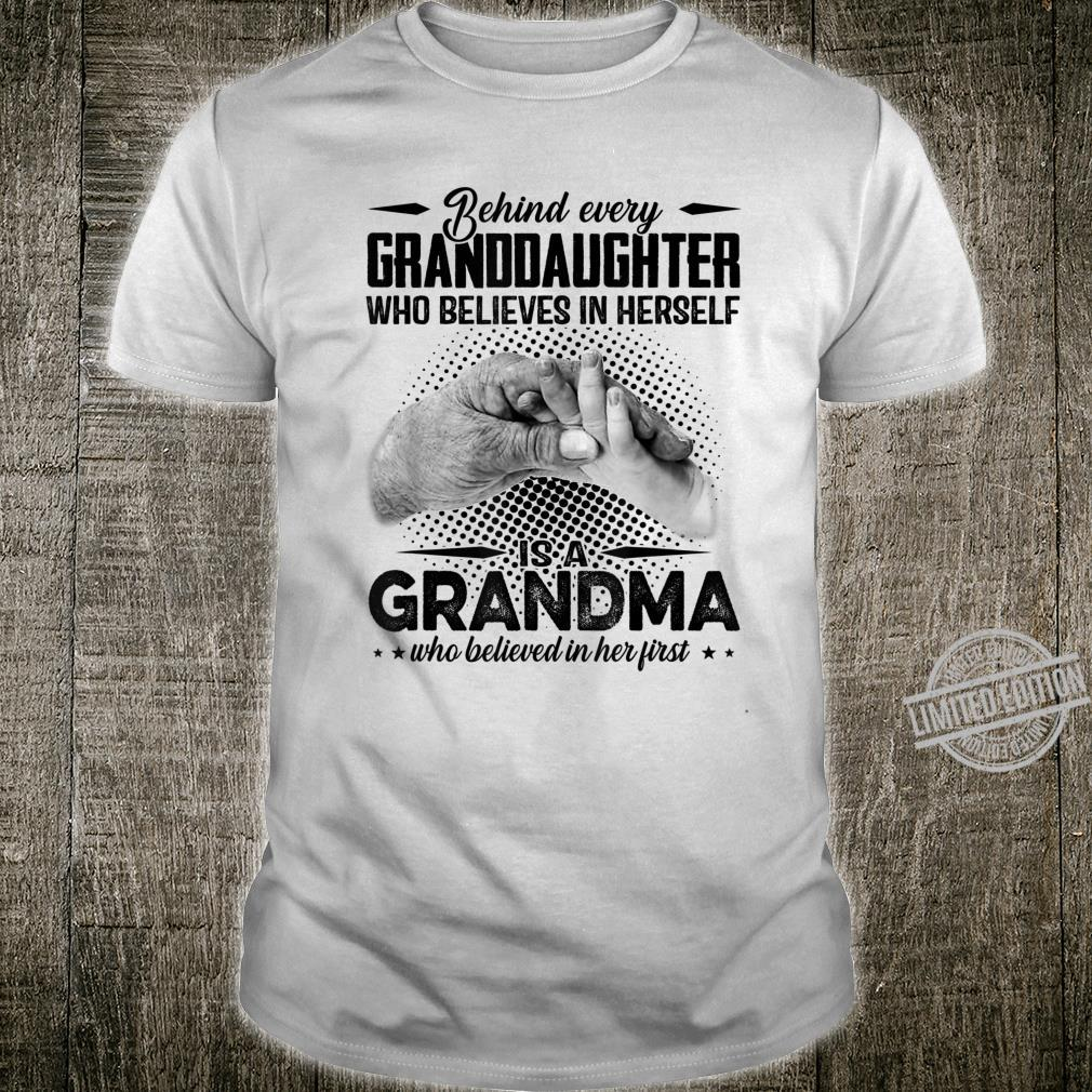 Behind Every Granddaughter ... A Grandma Who Believe In Her Shirt