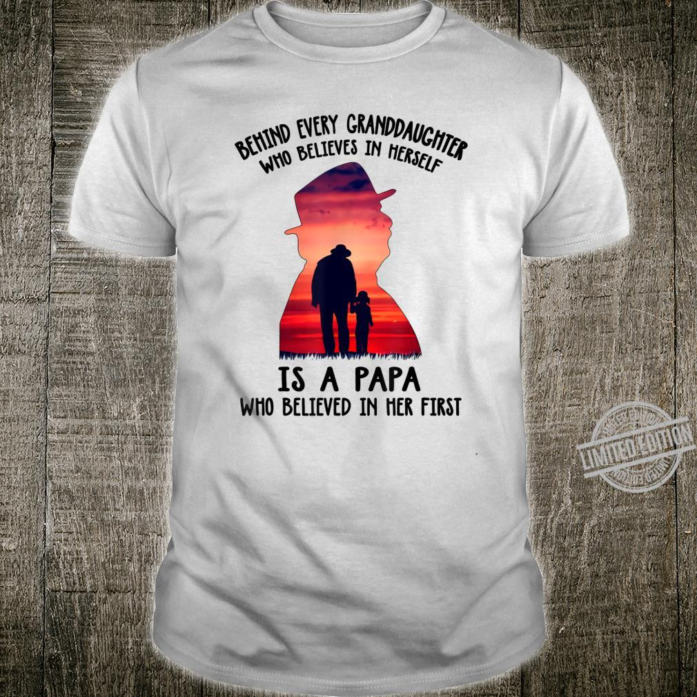 Behind every granddaughter who believes in herself Shirt