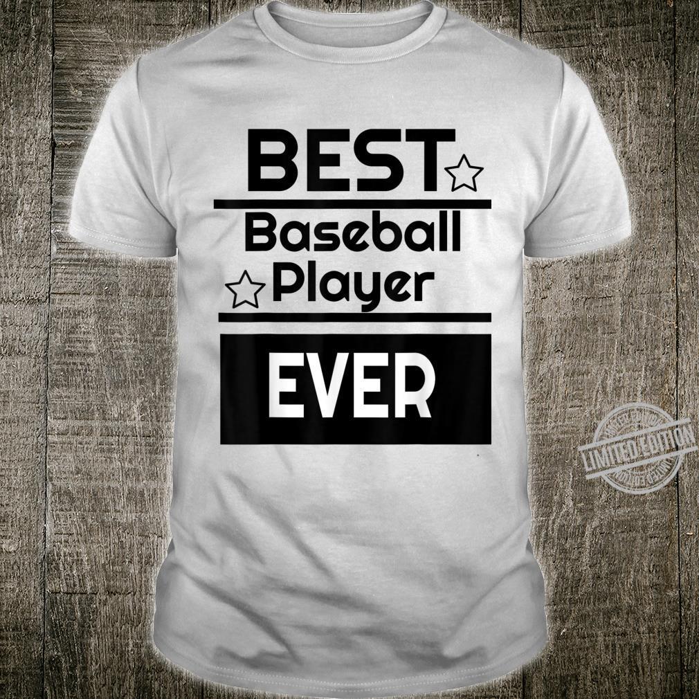 Best Baseball Player Ever. winning award Shirt