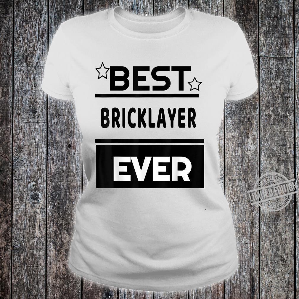 Best Bricklayer Ever winning award Shirt ladies tee
