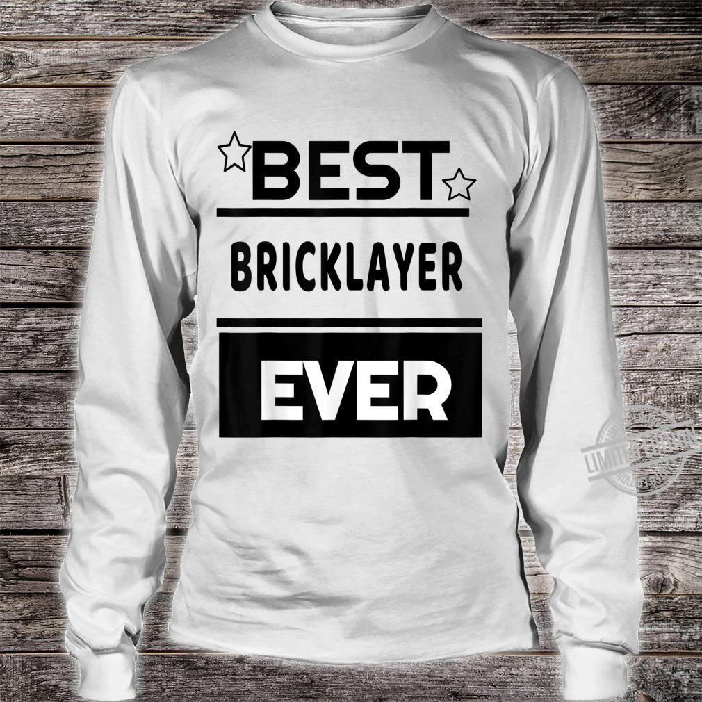 Best Bricklayer Ever winning award Shirt long sleeved
