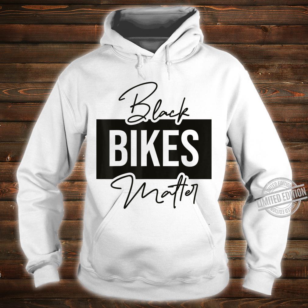 Black Bikes Matter Radfahrer Sprüche Geschenk Idee Shirt hoodie