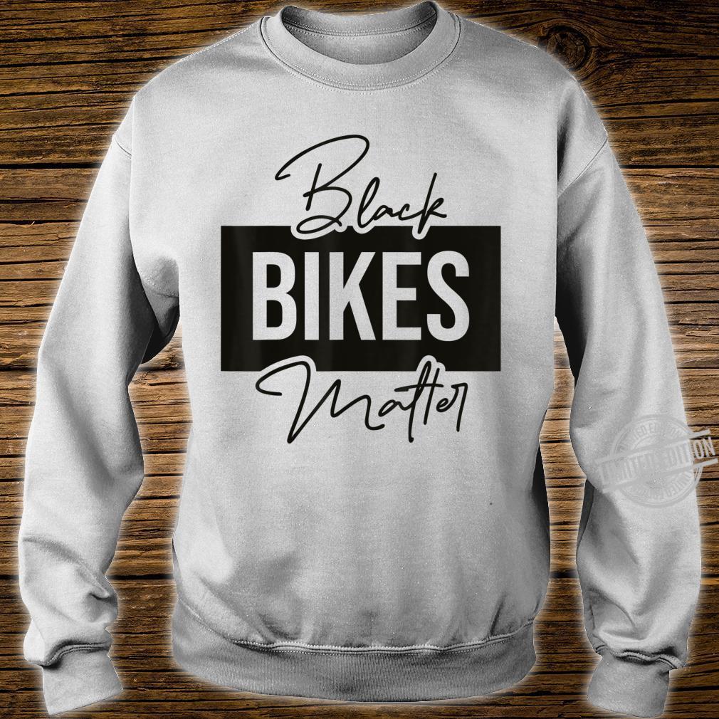 Black Bikes Matter Radfahrer Sprüche Geschenk Idee Shirt sweater