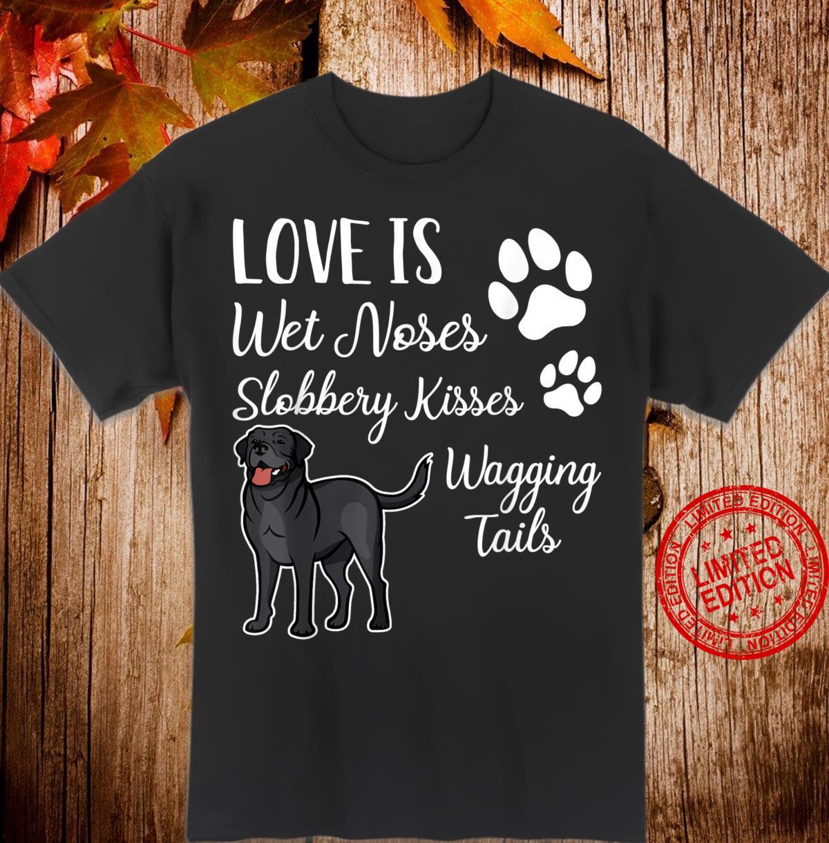 Black Labrador Retriever Love My Dog Saying Quotes Shirt