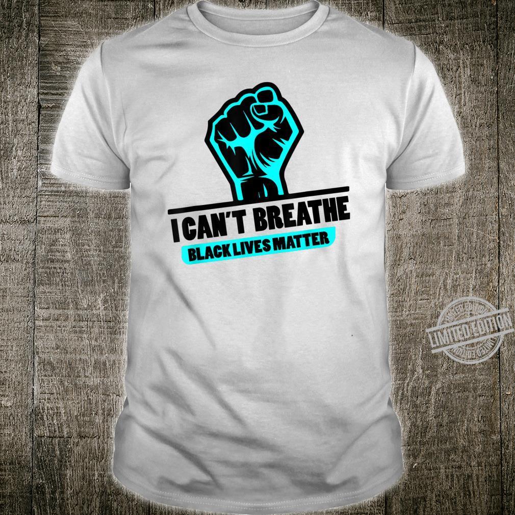 Black Power I Can't Breathe Black Lives Matter Shirt