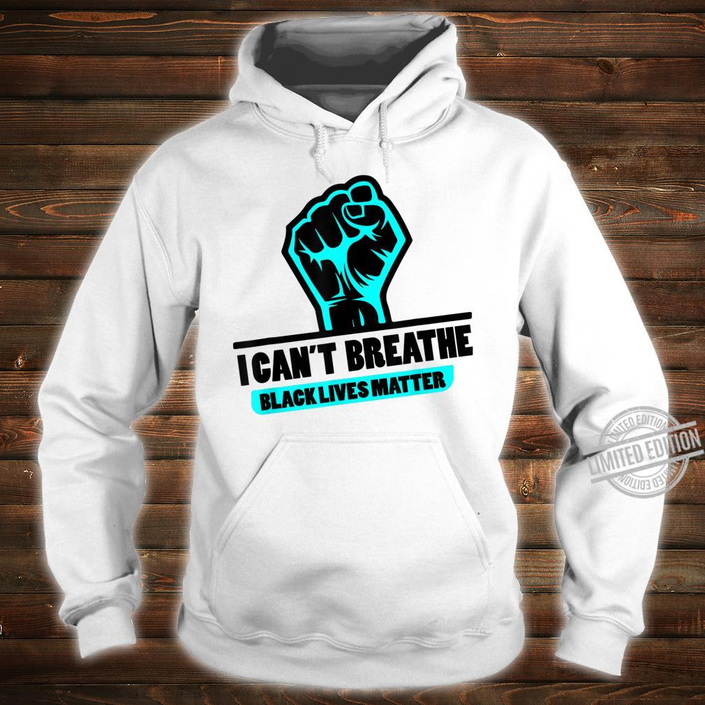 Black Power I Can't Breathe Black Lives Matter Shirt hoodie