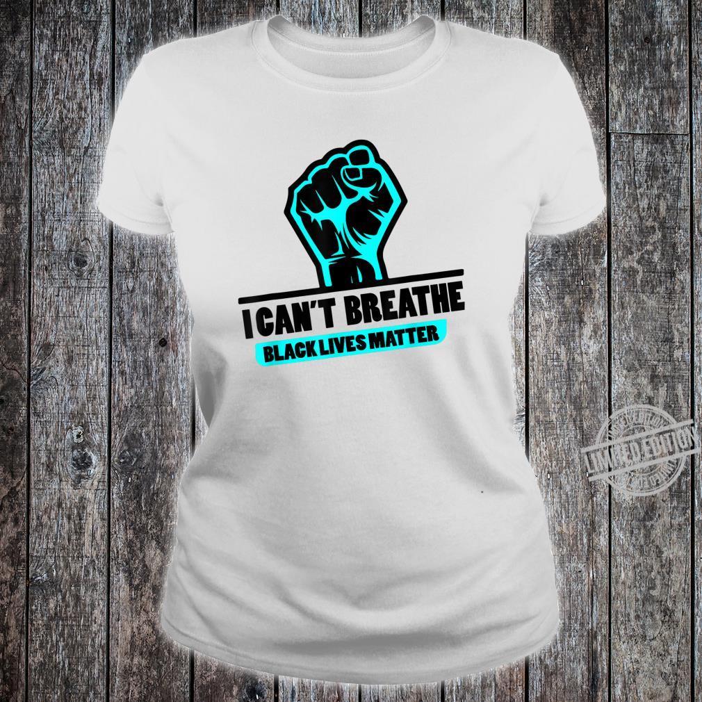 Black Power I Can't Breathe Black Lives Matter Shirt ladies tee