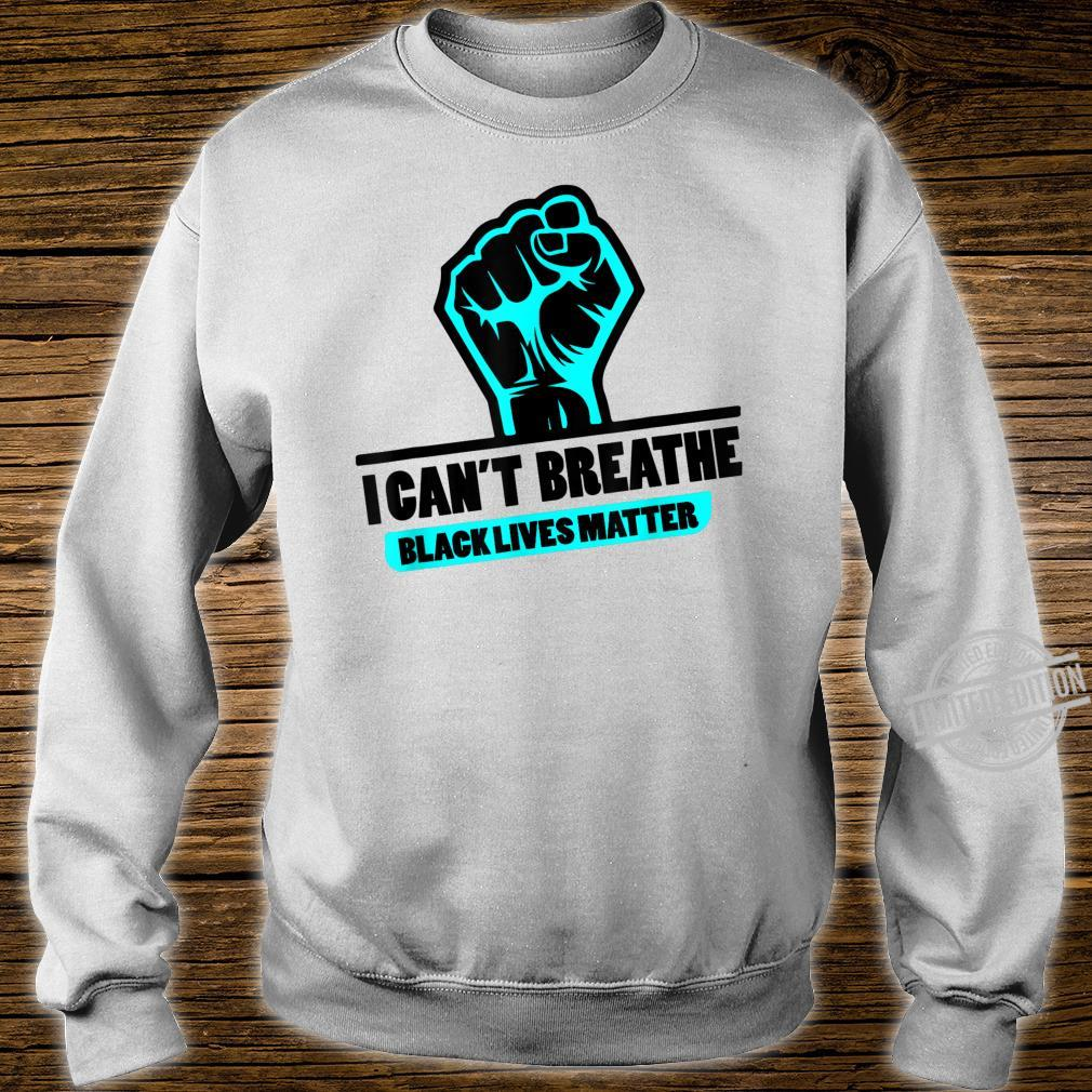 Black Power I Can't Breathe Black Lives Matter Shirt sweater