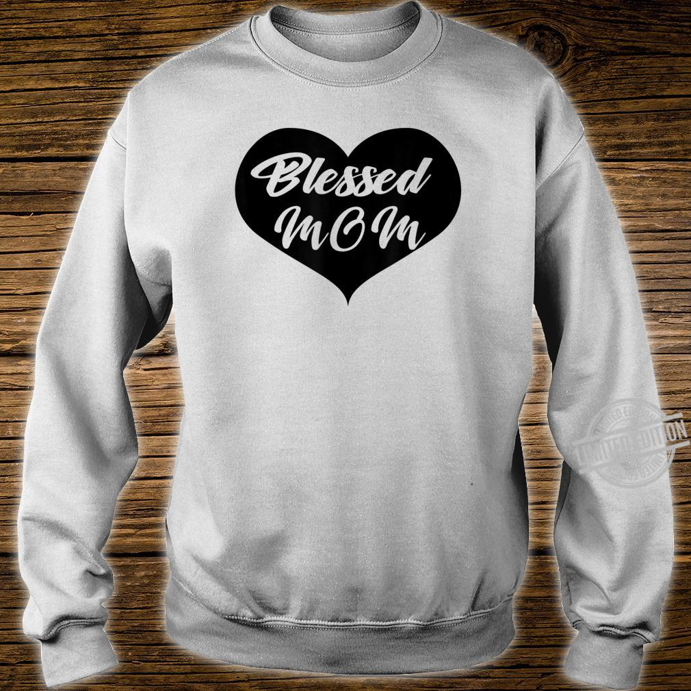 Blessed mom Shirt sweater