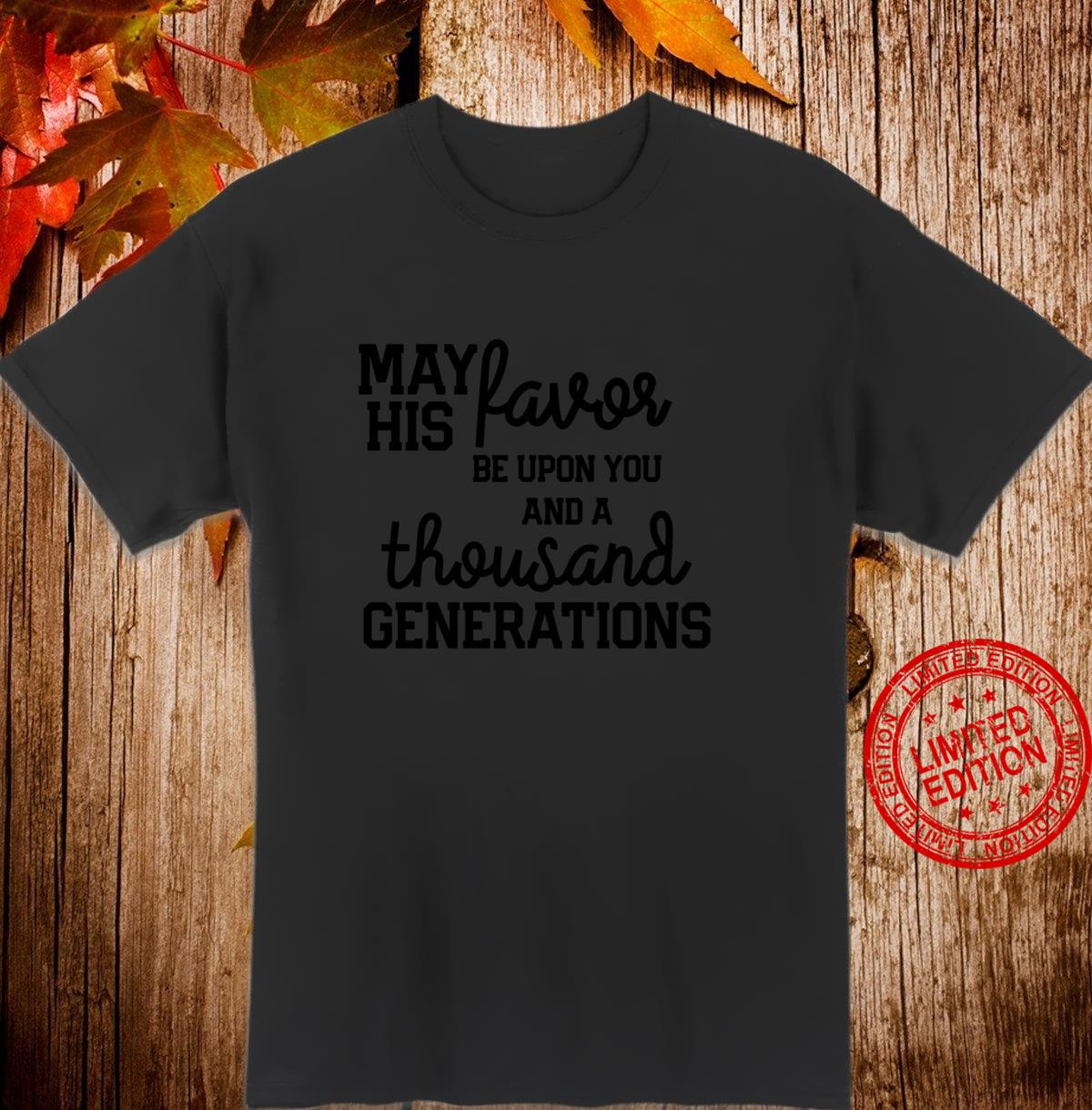 Blessing from God Favor be on you Face Shine for Generations Shirt