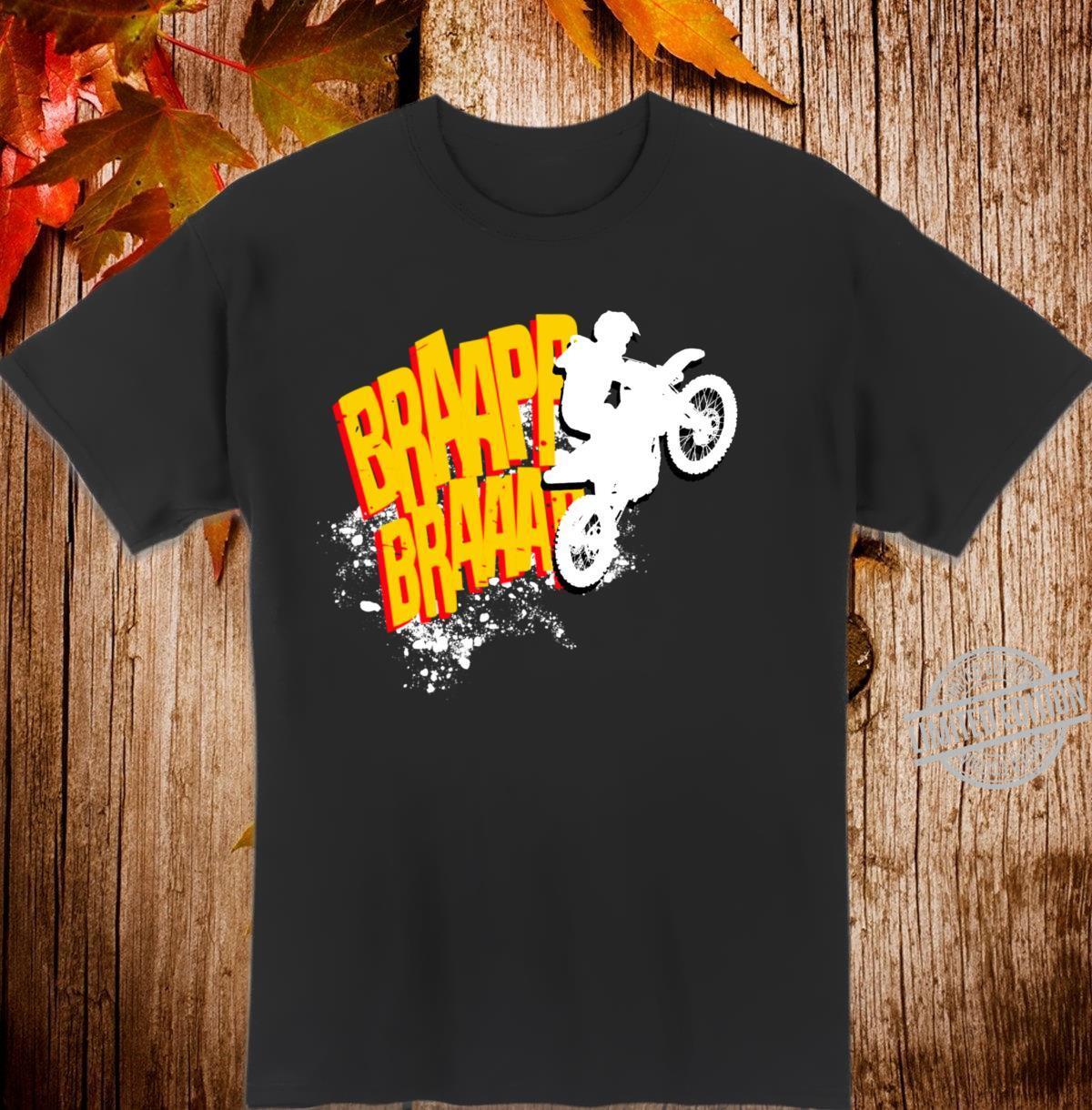 Braaap Braaap Dirt Bike Rider life Shirt