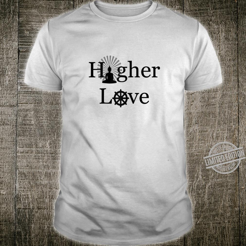 Buddha Buddhism Spirituality Higher Love Shirt