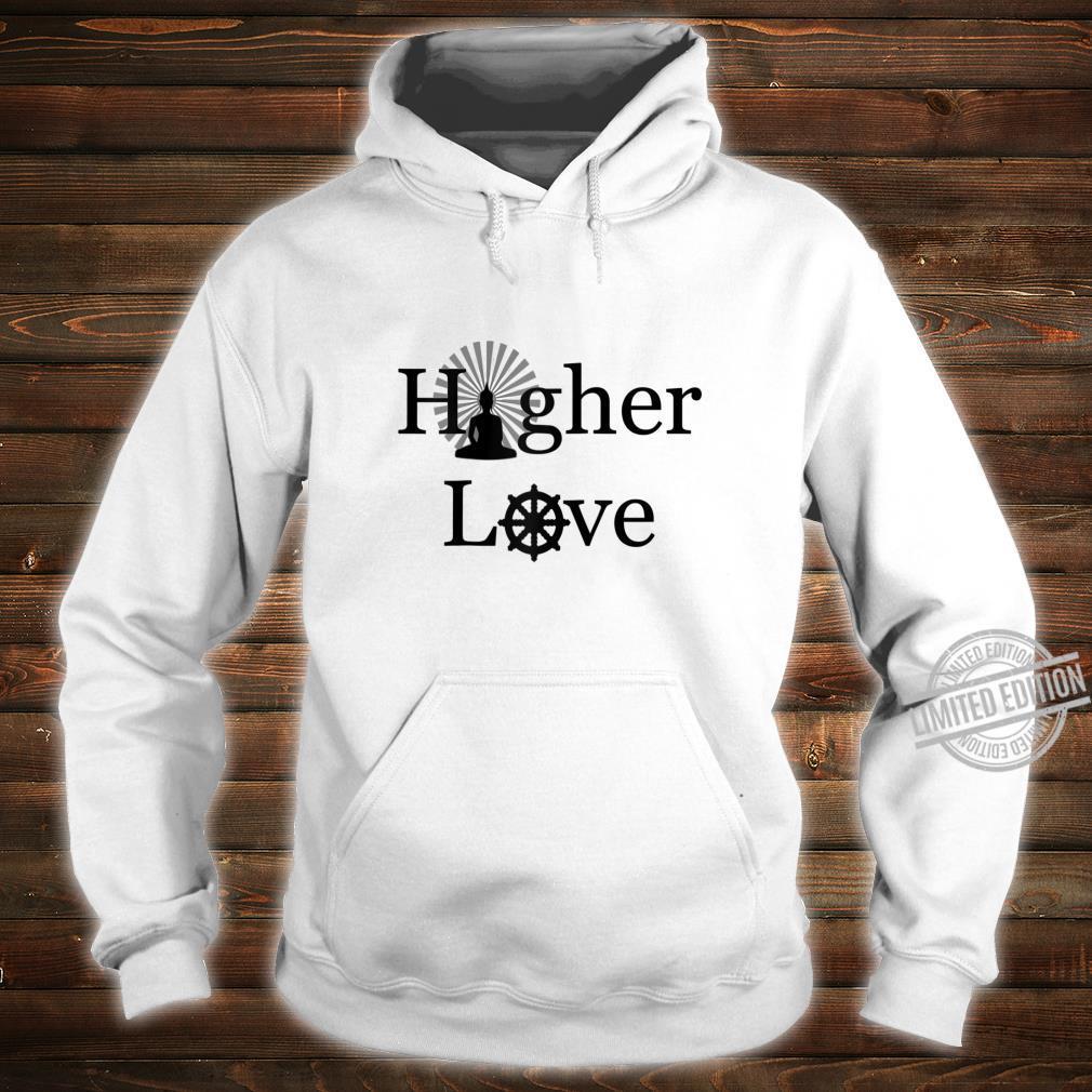 Buddha Buddhism Spirituality Higher Love Shirt hoodie