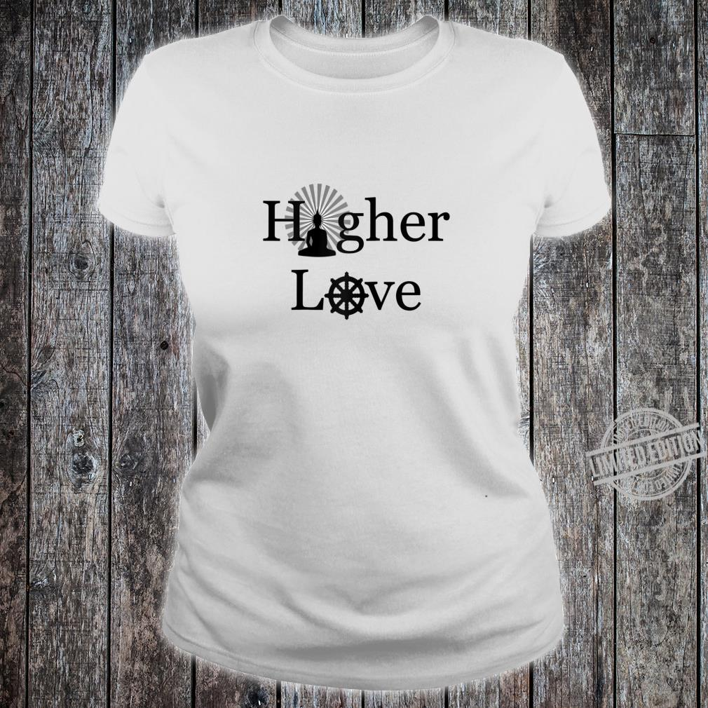 Buddha Buddhism Spirituality Higher Love Shirt ladies tee
