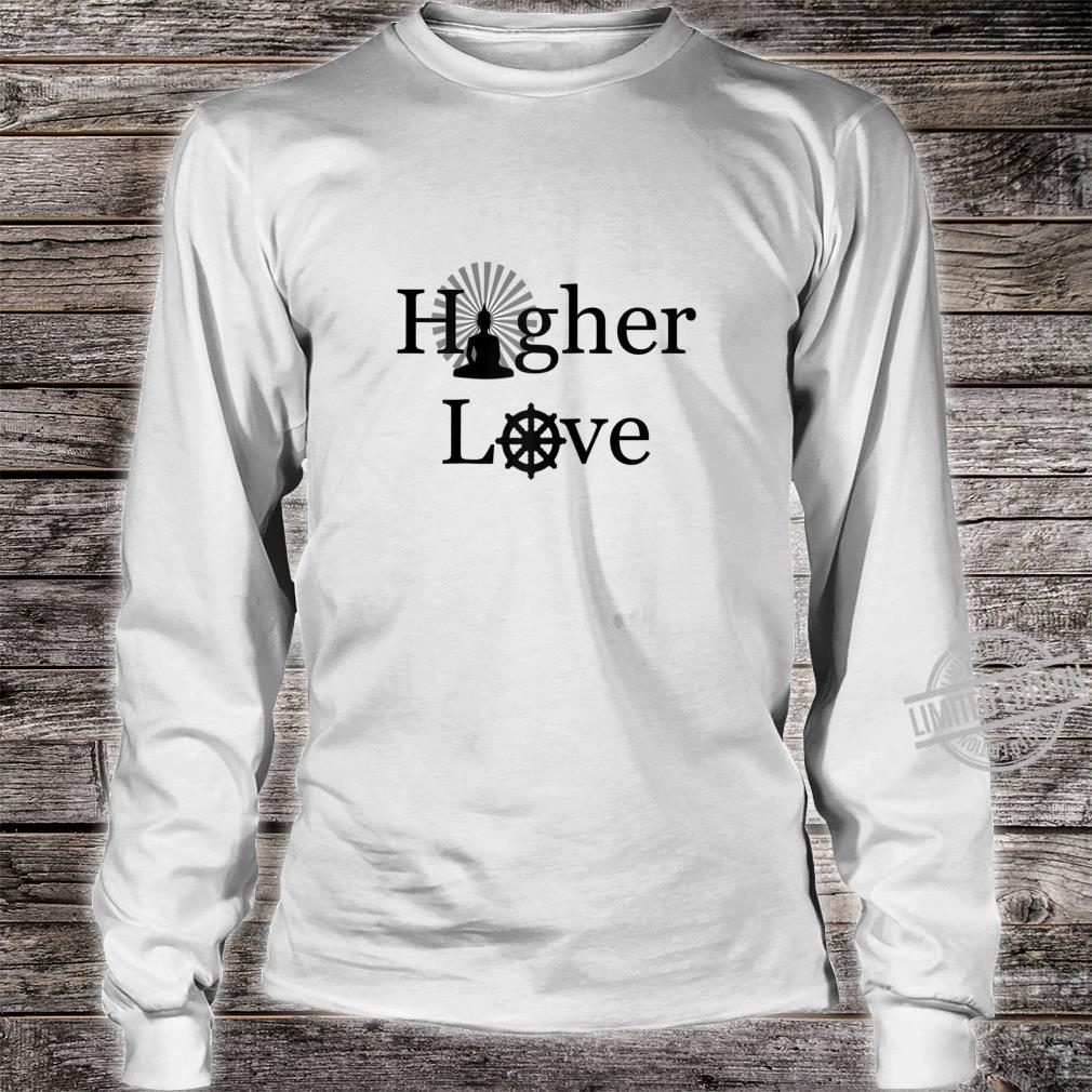 Buddha Buddhism Spirituality Higher Love Shirt long sleeved