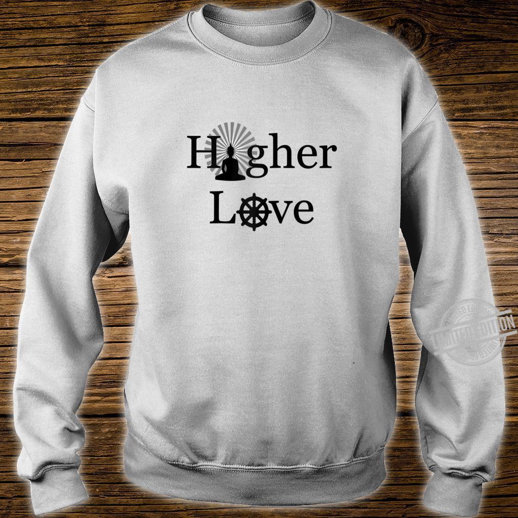 Buddha Buddhism Spirituality Higher Love Shirt sweater