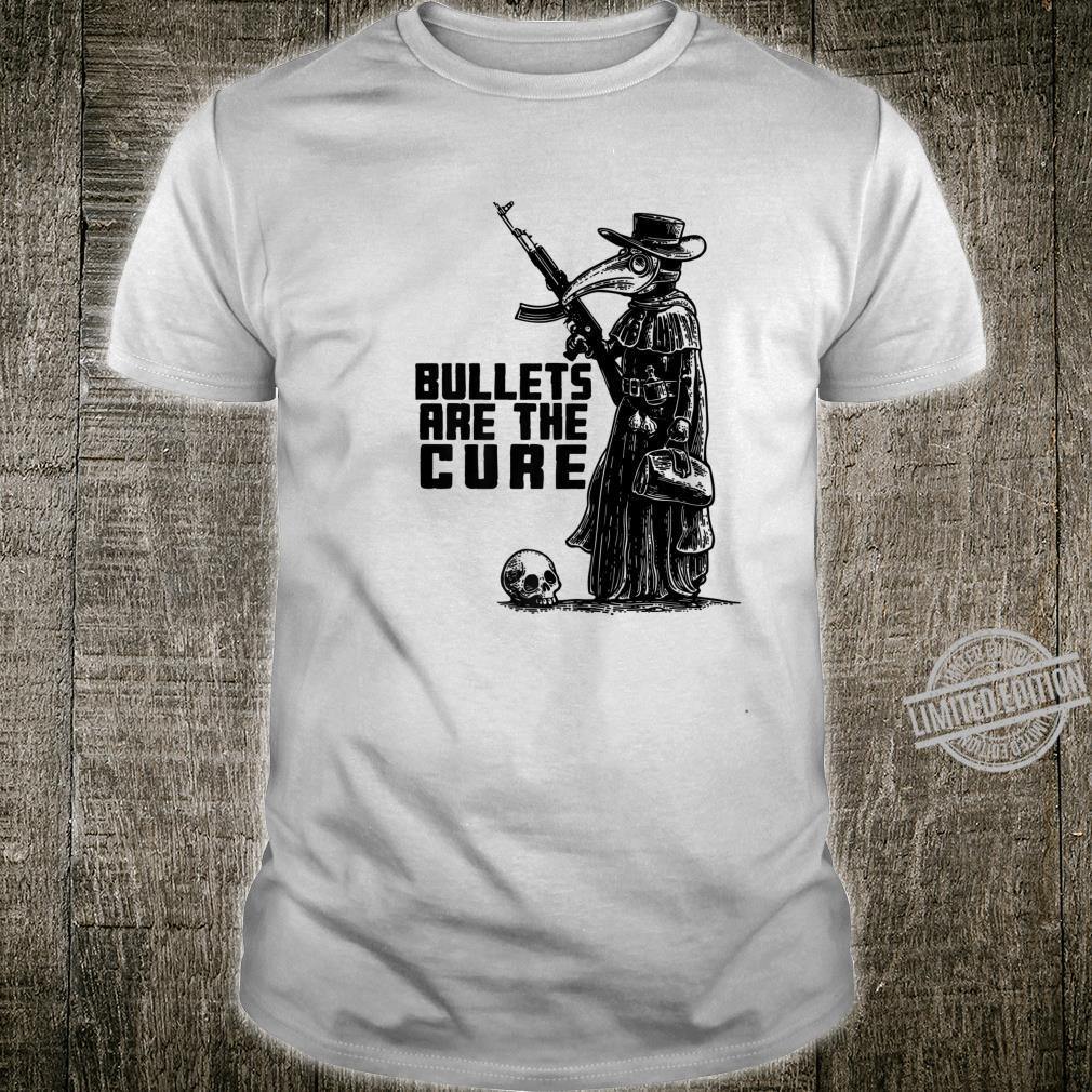 Bullets are the cure Shirt