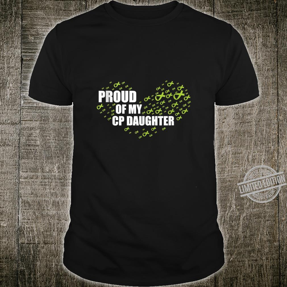 CP Awareness, Encouraging, 'Proud of my CP daughter' Shirt