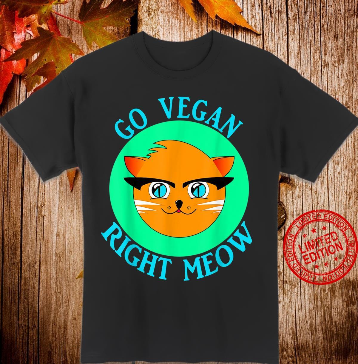 Cats Vegan Go Vegan Right Meow Shirt