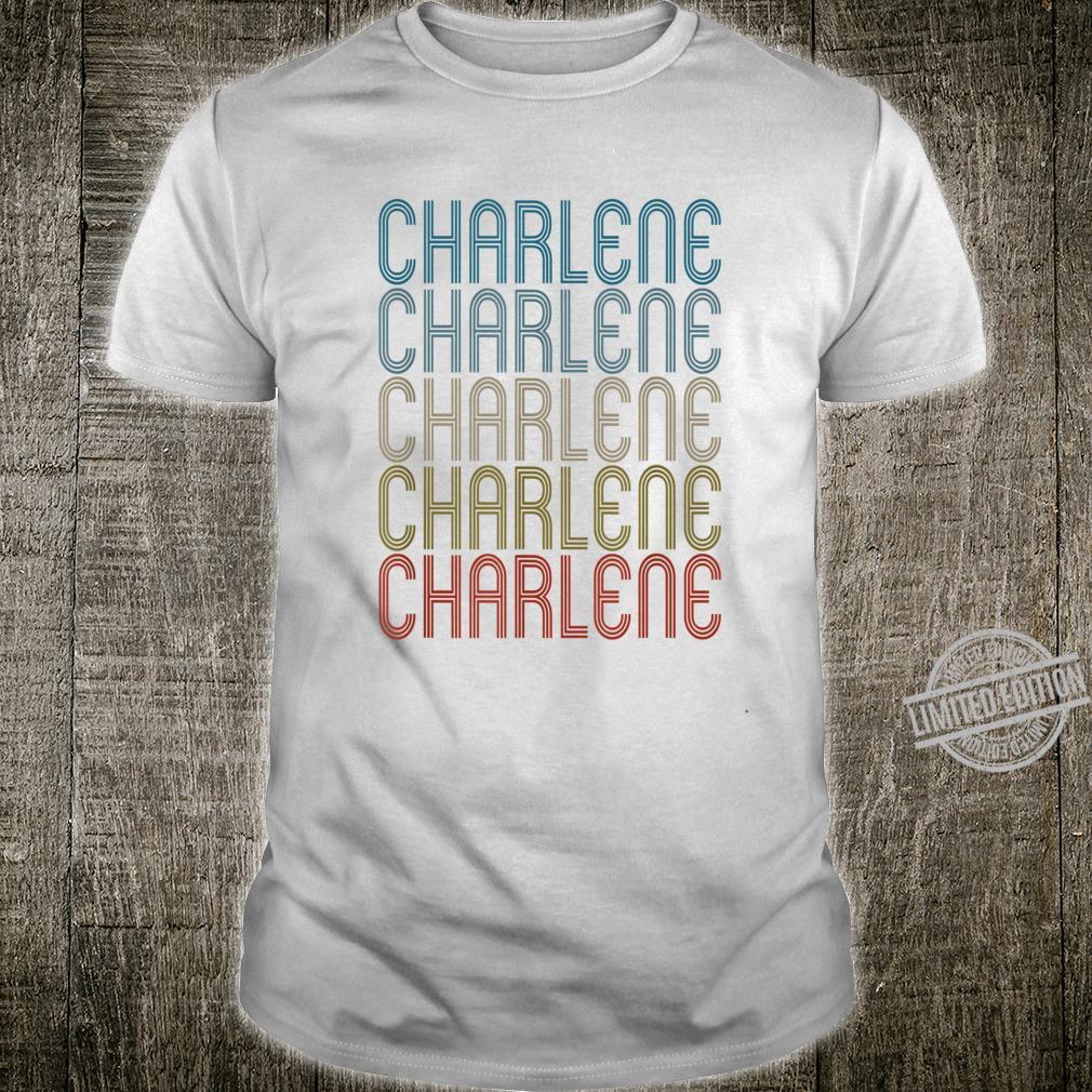 Charlene First Name Vintage Retro Shirt