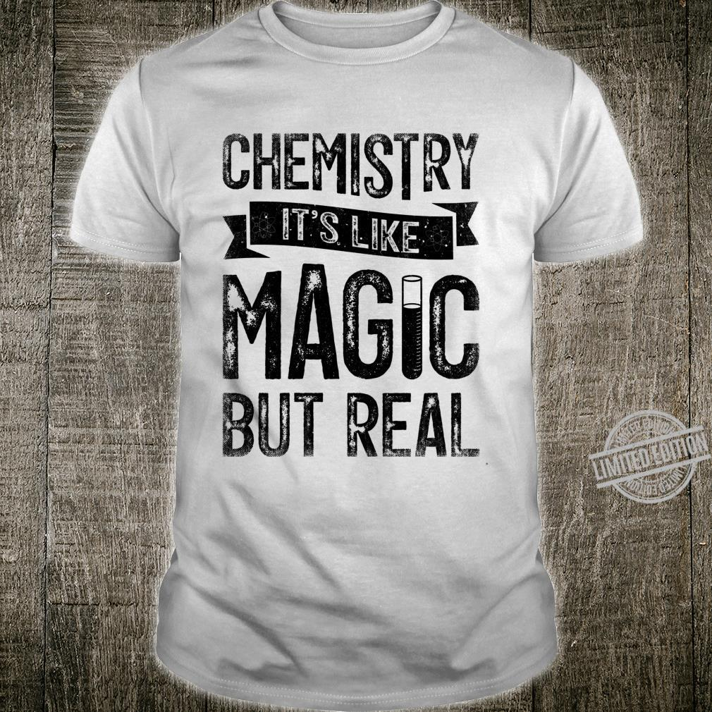 Chemistry Is Like Magic But Real Science Chemist Scientist Shirt