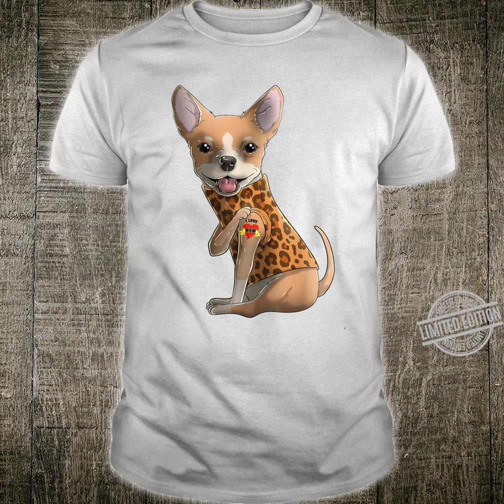 Chihuahua I Love Mom Tattoo Dog Shirt Mother's Day Shirt