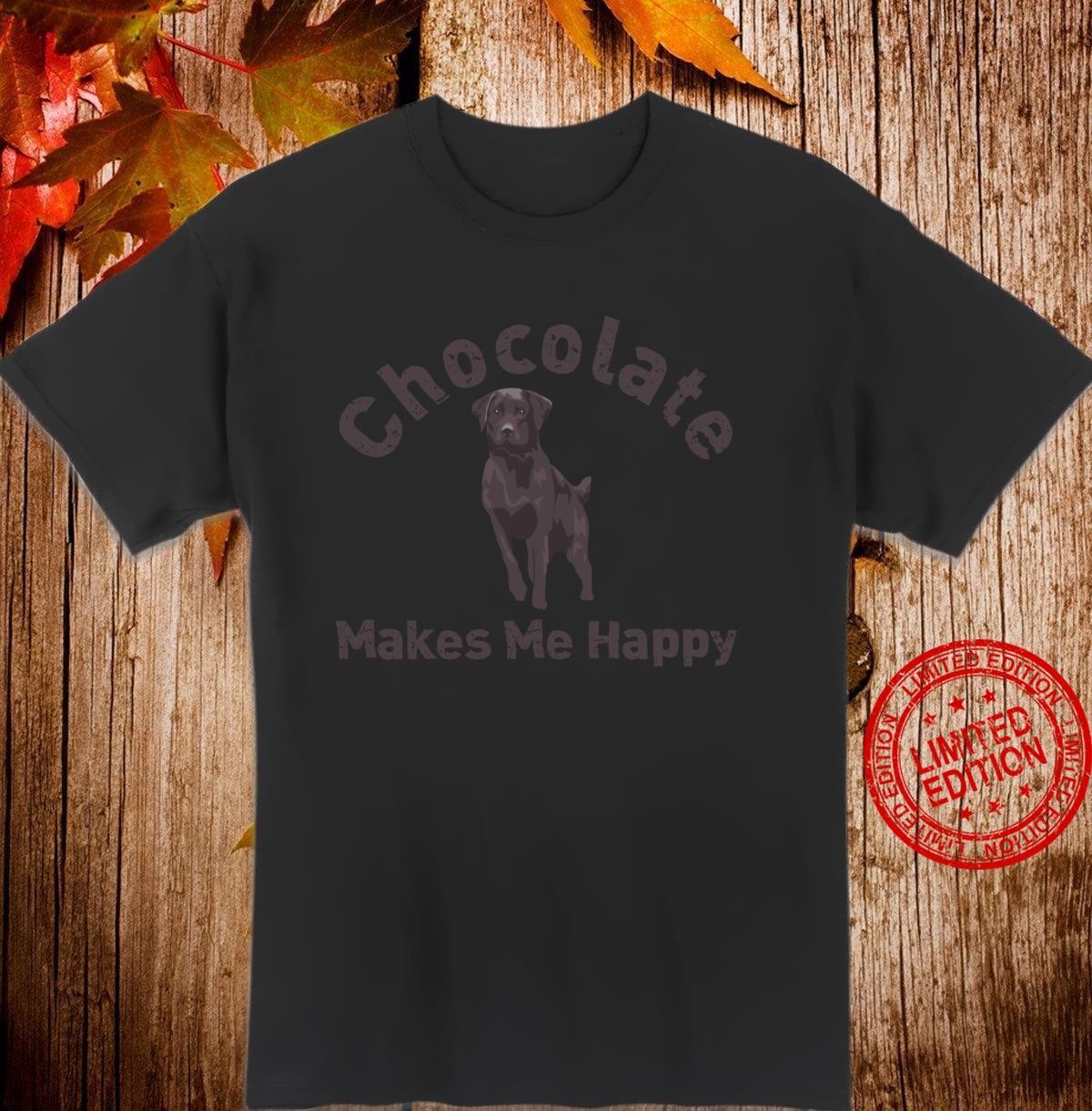 Chocolate Makes Me Happy Labrador Puppy Shirt