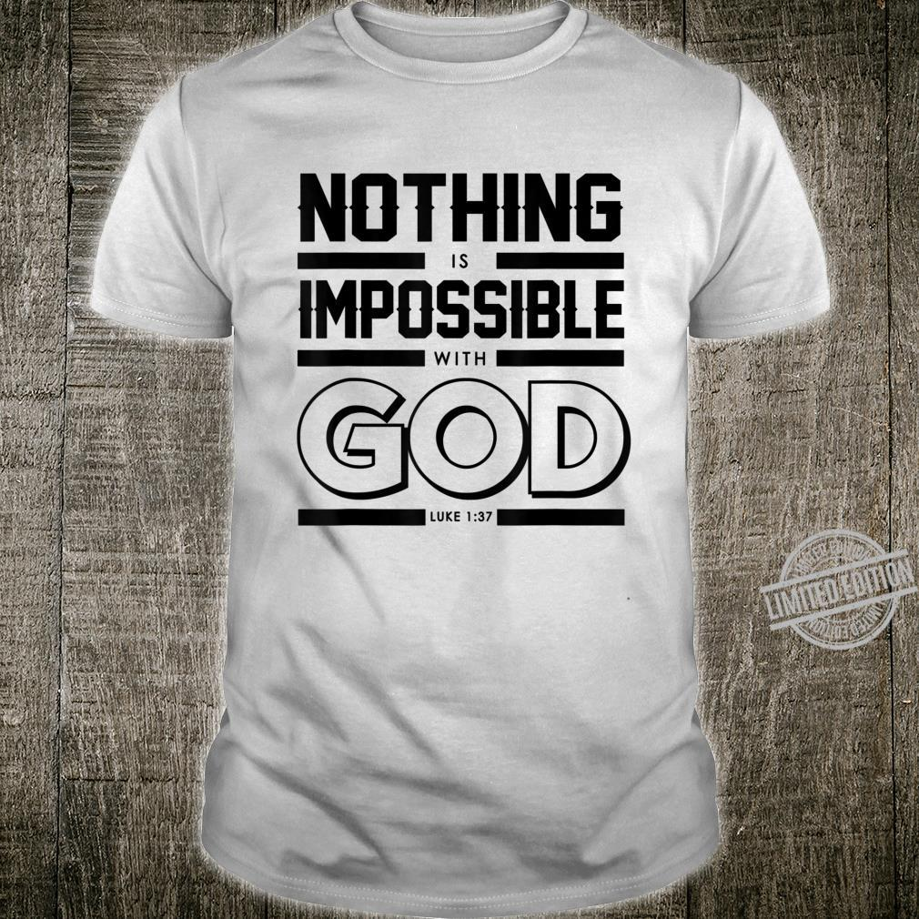 Christian Nothing is impossible with God bible verse Shirt