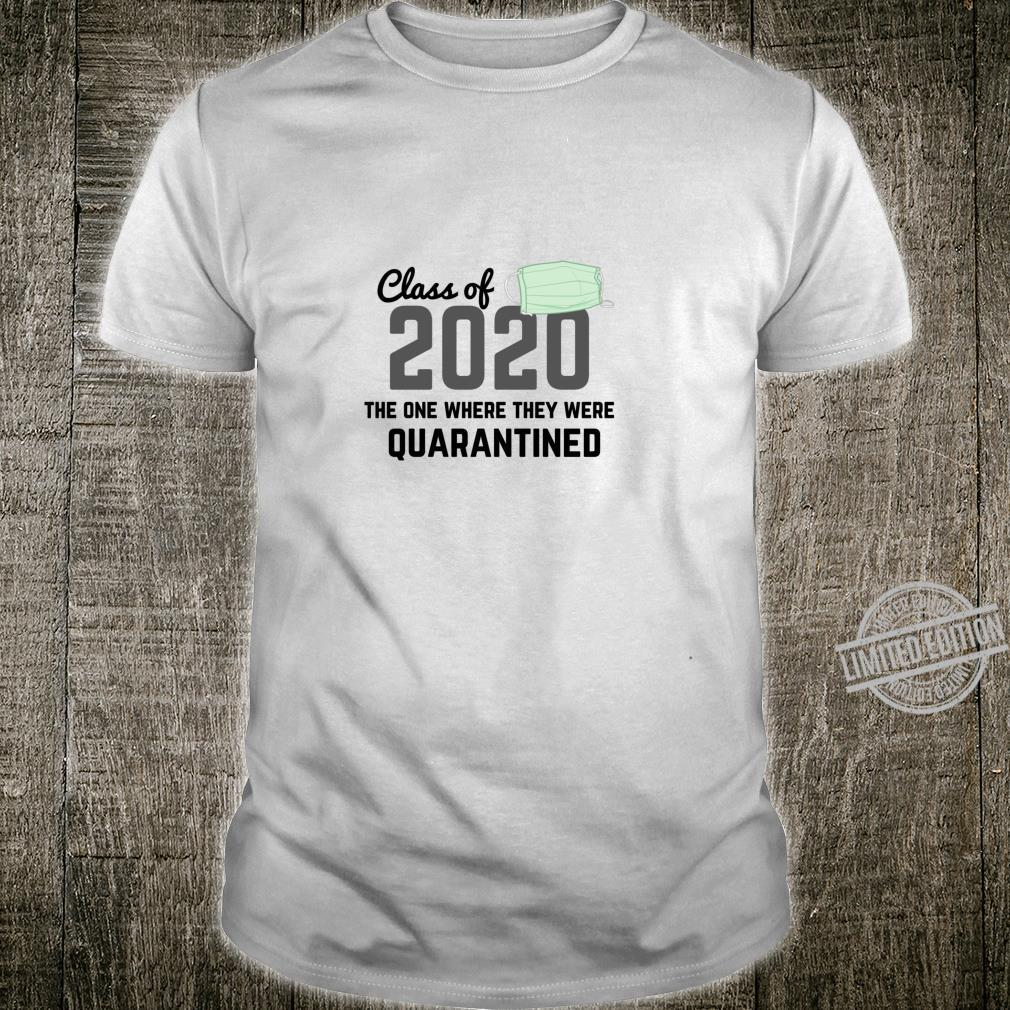Class Of 2020 The One Where They Were Quarantined Shirt