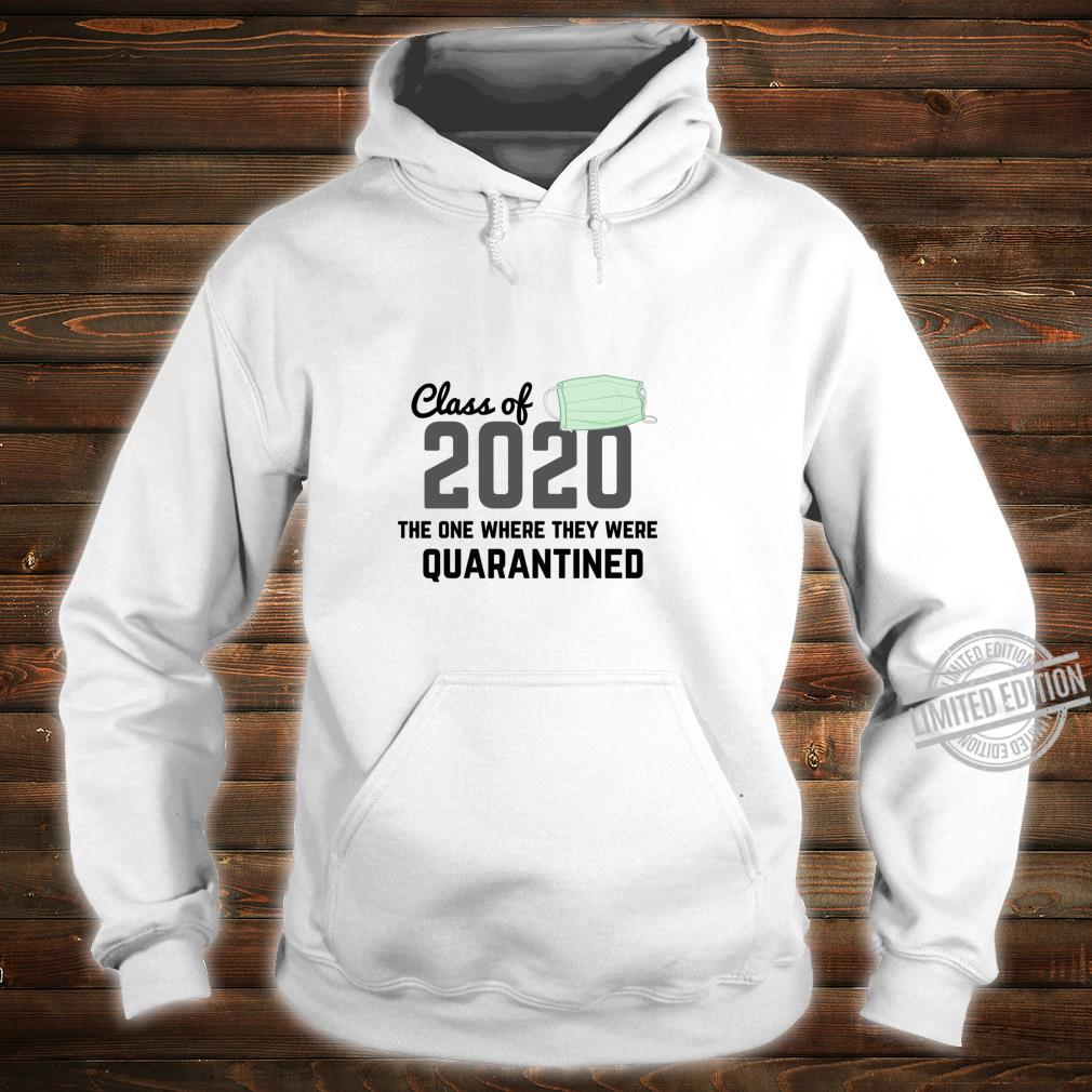 Class Of 2020 The One Where They Were Quarantined Shirt hoodie