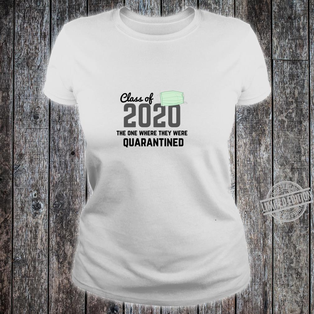Class Of 2020 The One Where They Were Quarantined Shirt ladies tee