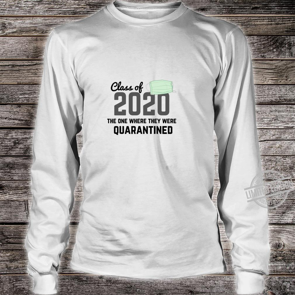 Class Of 2020 The One Where They Were Quarantined Shirt long sleeved