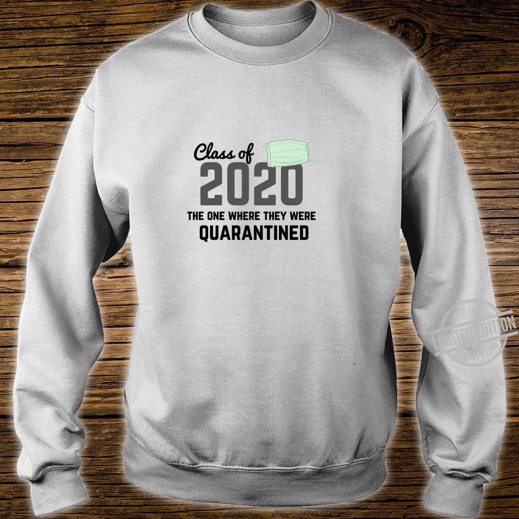 Class Of 2020 The One Where They Were Quarantined Shirt sweater