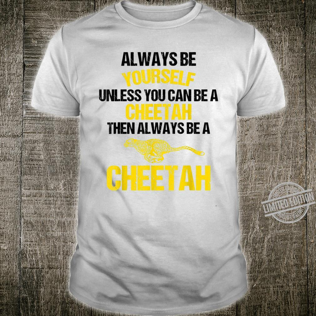 Cool Be Yourself Always Be A Cheetah Leopard Shirt