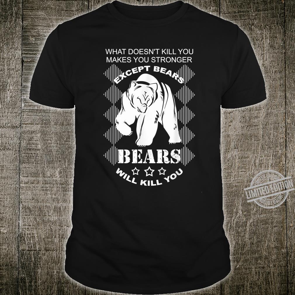Cool Bears Will Kill You Camping Hunter Joke Shirt