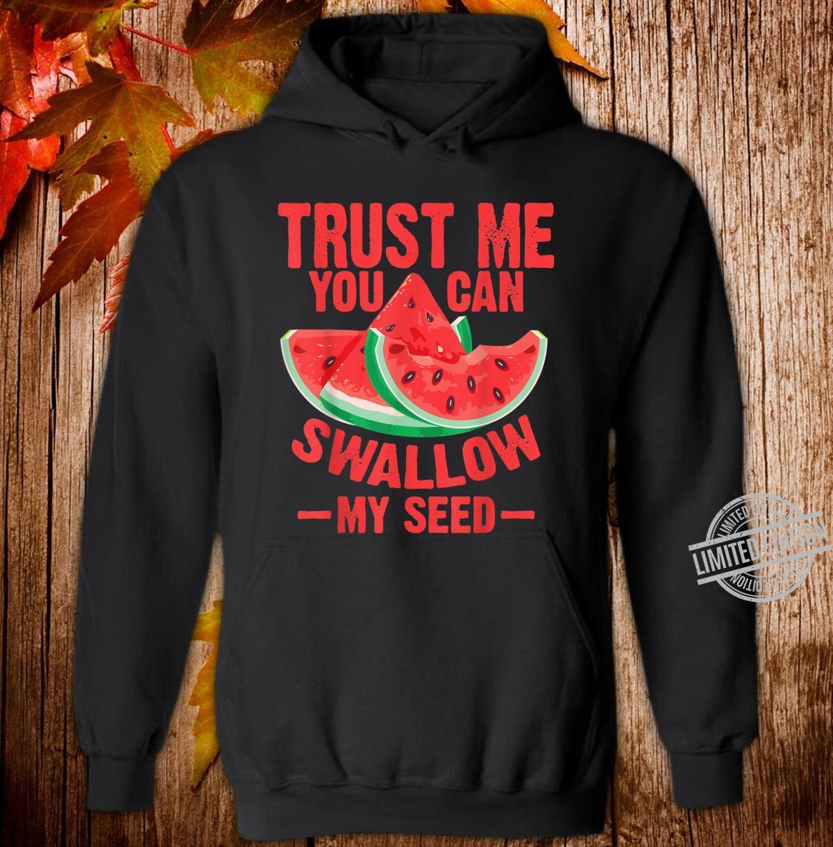 Cool Swallow My Seed Watermelon Shirt hoodie