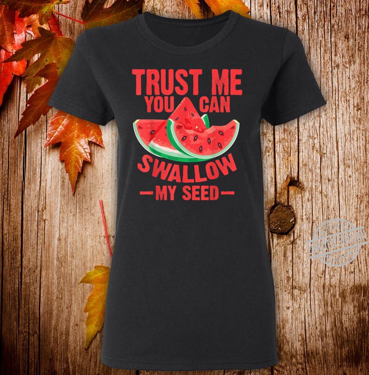 Cool Swallow My Seed Watermelon Shirt ladies tee