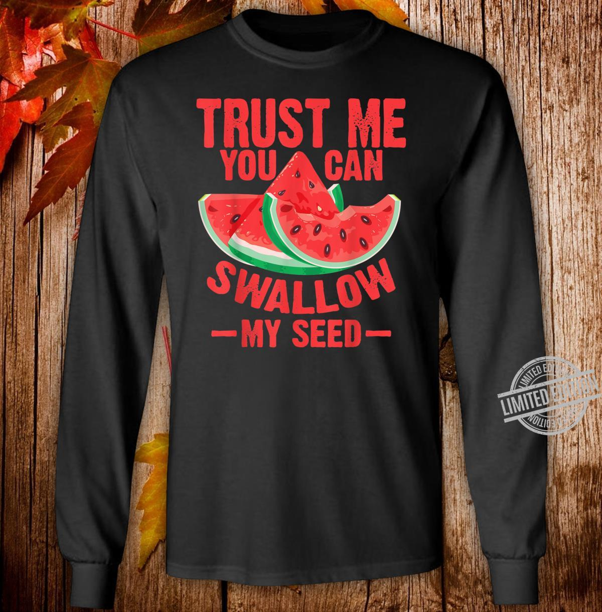 Cool Swallow My Seed Watermelon Shirt long sleeved