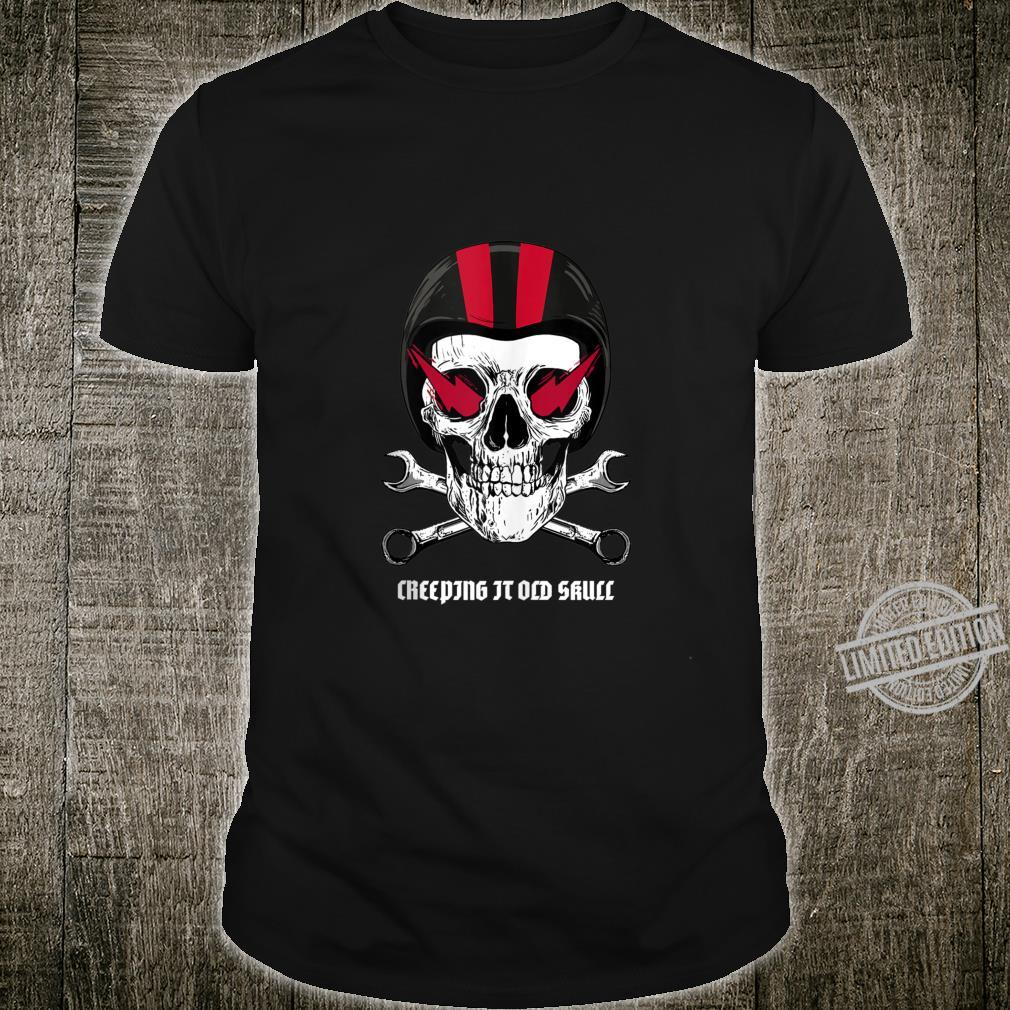 Creeping It Old Skull Biker Design Shirt