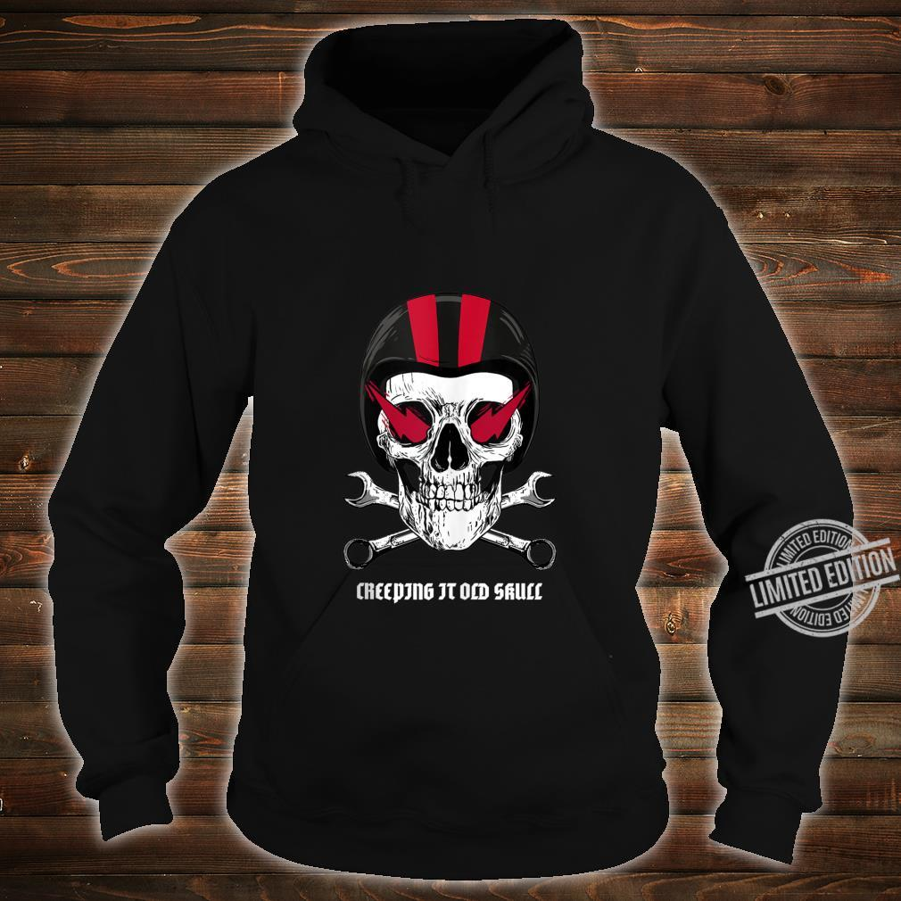 Creeping It Old Skull Biker Design Shirt hoodie