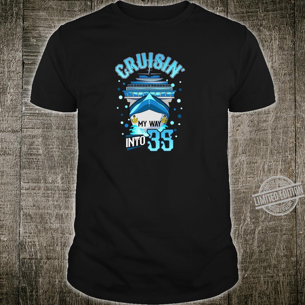 Crusin' My Way Into 35 35th Birthday 35 Years Old Shirt