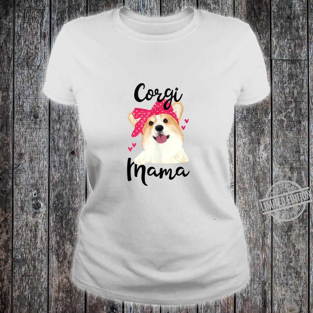 Cute Corgi Mama for Proud Corgi Mom of Pembroke Welsh Shirt ladies tee