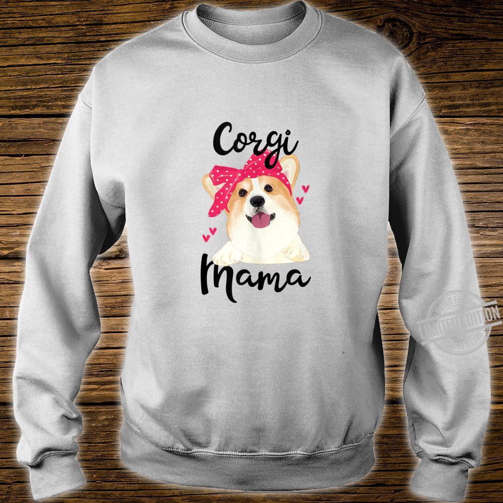 Cute Corgi Mama for Proud Corgi Mom of Pembroke Welsh Shirt sweater