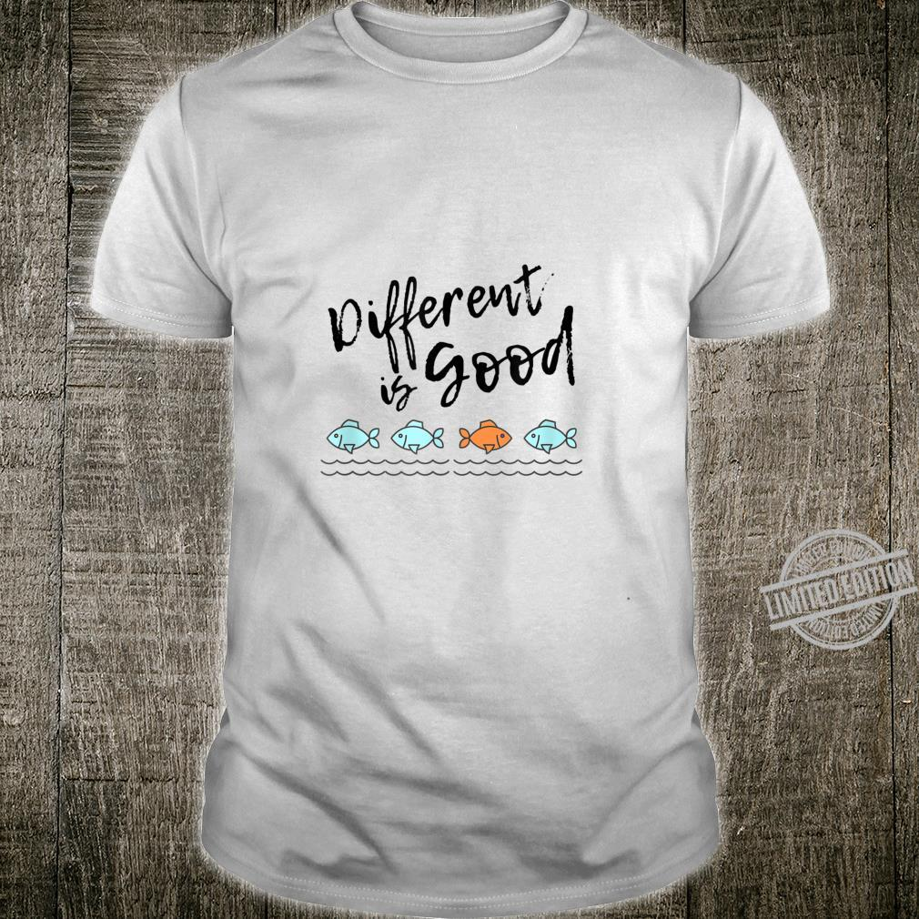 Cute Different is Good Shirt