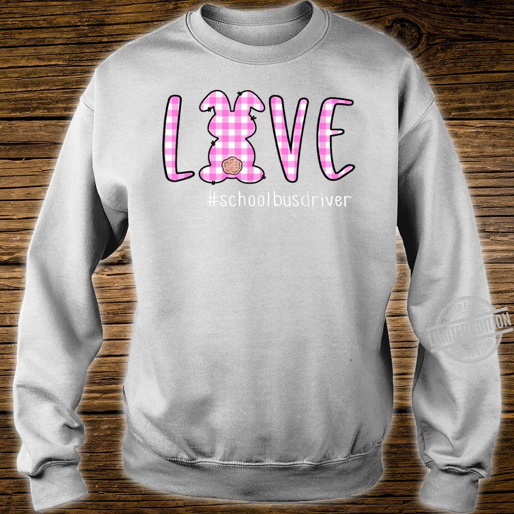 Cute Rabbit Love School Bus Driver Happy Easter Day Shirt sweater