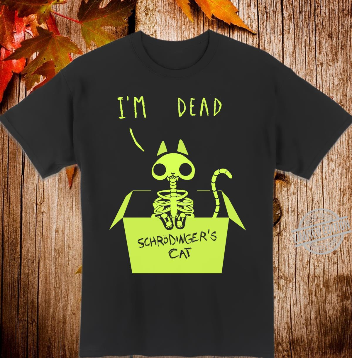 Cute Schrödinger's Cat Dead Shirt
